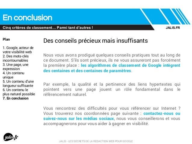 En conclusion Cinq critères de classement… Parmi tant d'autres ! Plan 1. Google, acteur de votre visibilité web 2. Des mot...