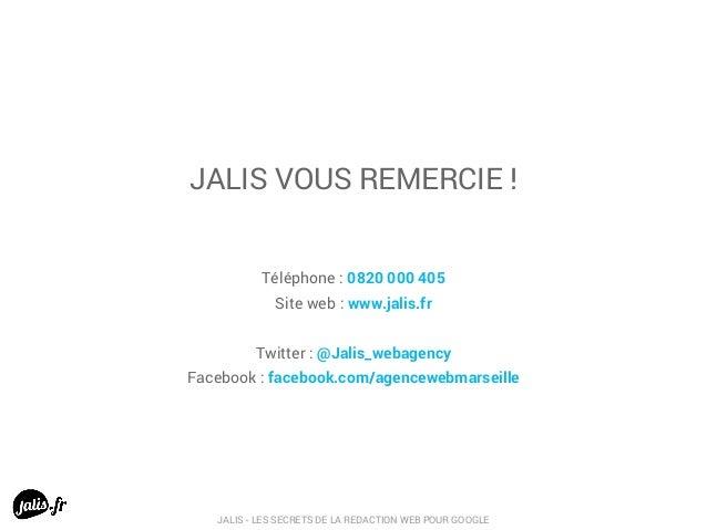 JALIS VOUS REMERCIE ! Téléphone : 0820 000 405 Site web : www.jalis.fr Twitter : @Jalis_webagency Facebook : facebook.com/...