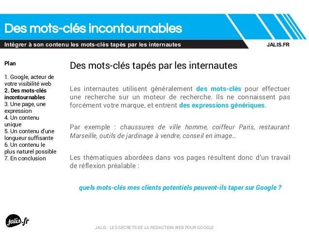 Des mots-clés incontournables Intégrer à son contenu les mots-clés tapés par les internautes Plan 1. Google, acteur de vot...