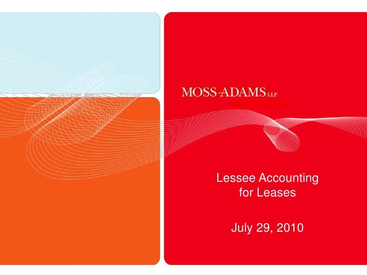 Lessee Accounting for Leases<br />July 29, 2010<br />