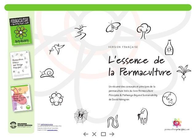 L'essence de la Permaculture Un résumé des concepts et principes de la permaculture tirés du livre Permaculture Principles...