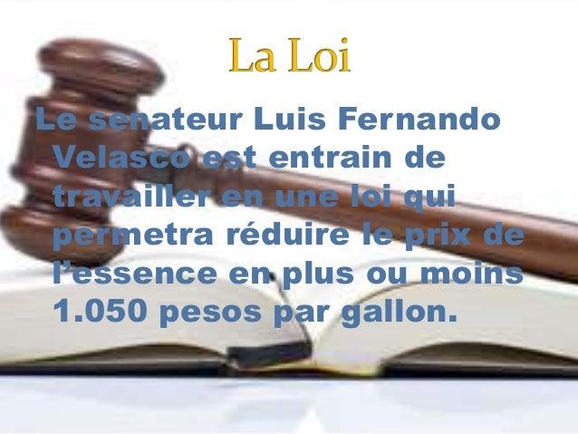 Le senateur Luis Fernando Velasco est entrain de travailler en une loi qui permetra réduire le prix de l'essence en plus o...