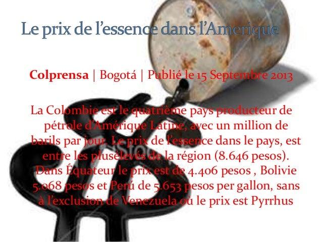Colprensa | Bogotá | Publié le 15 Septembre 2013 La Colombie est le quatrième pays producteur de pétrole d'Amérique Latine...