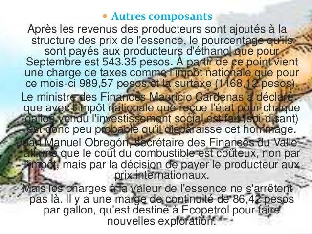  Autres composants  Après les revenus des producteurs sont ajoutés à la structure des prix de l'essence, le pourcentage q...