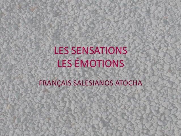LES SENSATIONS    LES ÉMOTIONSFRANÇAIS SALESIANOS ATOCHA