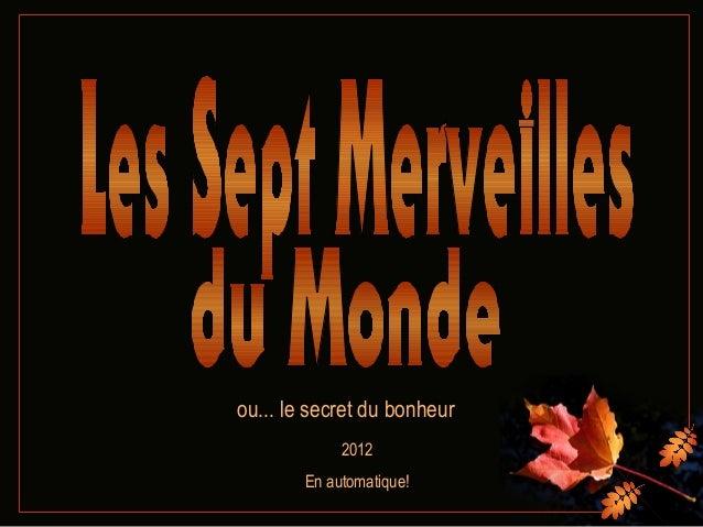 ou... le secret du bonheur2012En automatique!