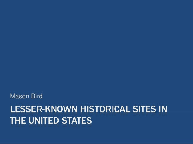 Lesser known historical sites in the united states for Historical sites in the usa
