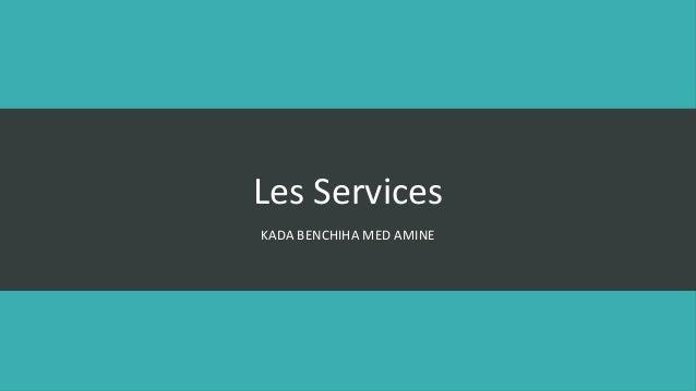 Les Services KADA BENCHIHA MED AMINE