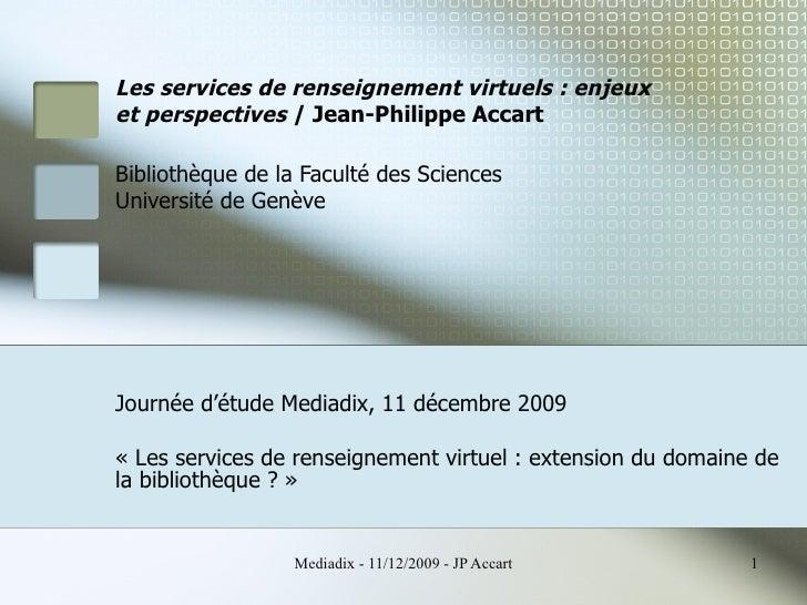 Les services de renseignement virtuels: enjeux  et perspectives  / Jean-Philippe Accart Bibliothèque de la Faculté des Sc...