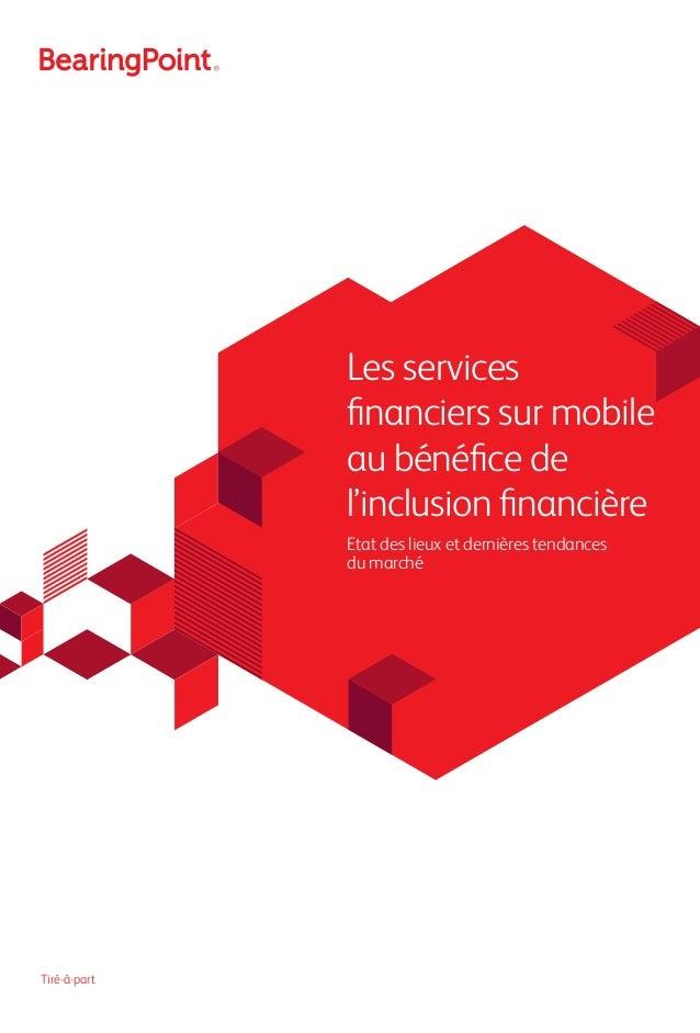 Tiré-à-part Etat des lieux et dernières tendances du marché Les services financiers sur mobile au bénéfice de l'inclusion ...