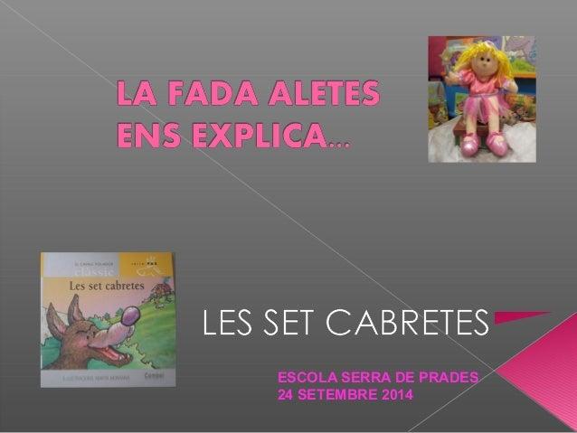 ESCOLA SERRA DE PRADES  24 SETEMBRE 2014