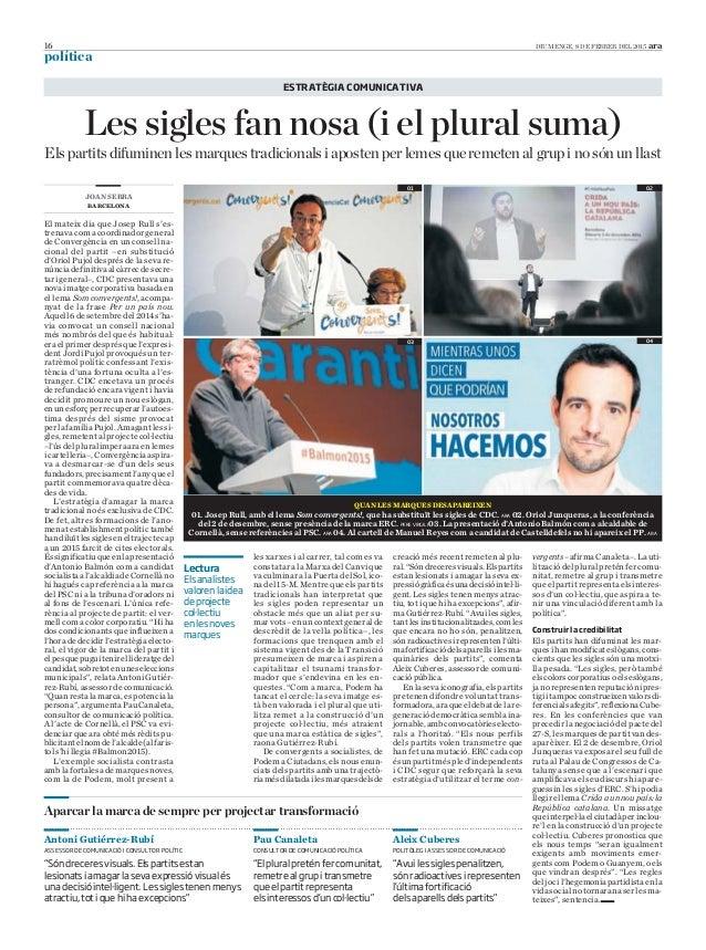 16 política DIUMENGE, 8 DE FEBRER DEL 2015 ara les xarxes i al carrer, tal com es va constatar a la Marxa del Canvi que va...