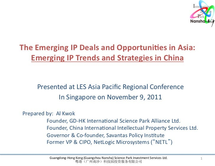 The	  Emerging	  IP	  Deals	  and	  Opportuni7es	  in	  Asia: 	     Emerging	  IP	  Trends	  and	  Strategies	  in	  China...