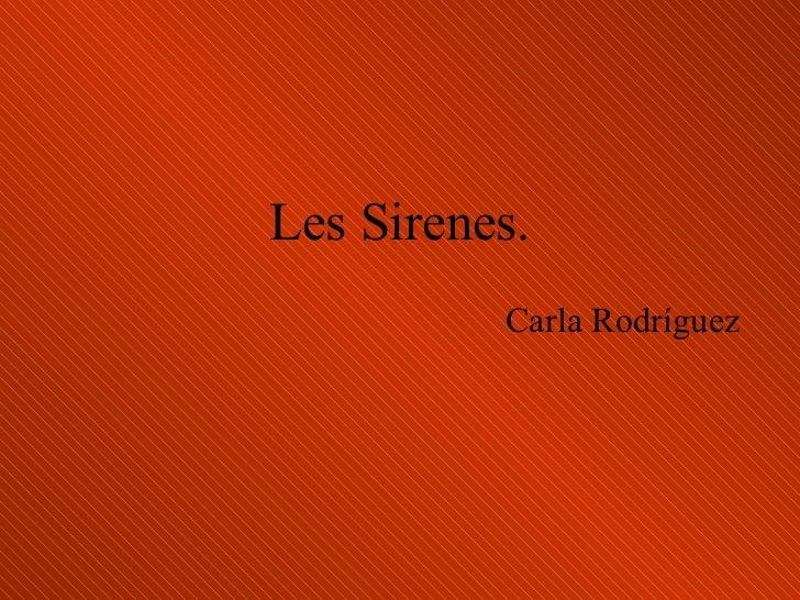 Les Sirenes. Carla Rodríguez