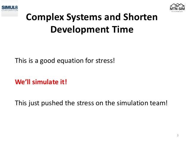 @SIMUL8 Virtual User Group, September: Brian Harrington, Less is More Slide 3