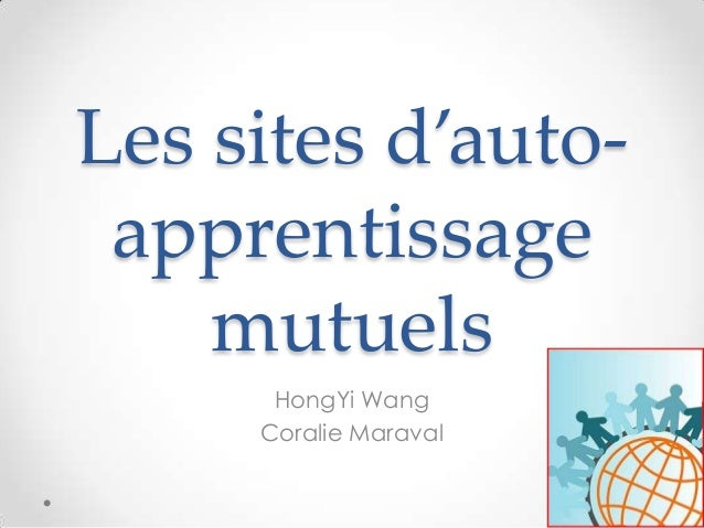 Les sites d'auto- apprentissage    mutuels      HongYi Wang     Coralie Maraval