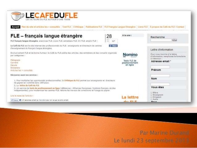  Tests FLE ◦ Se tester via le site internet Nomino éducation  CVthèque  Publications FLE : ◦ Articles rédigés par les i...