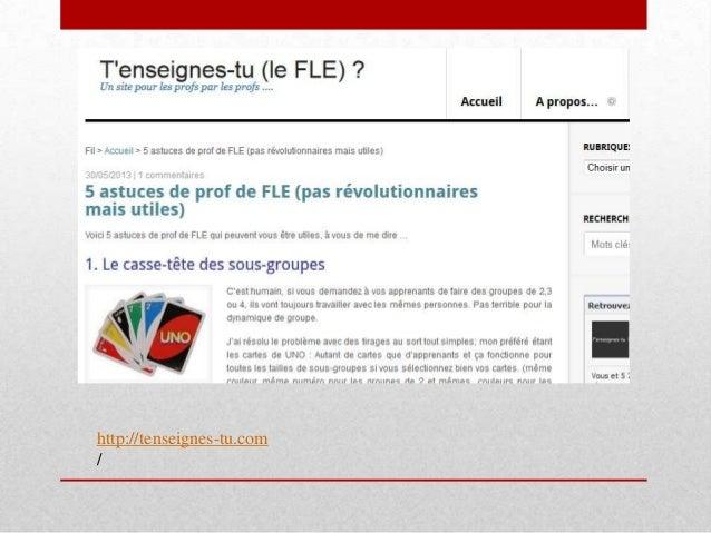 Un site...De multiples contenus ● Les actualités FLE ● - colloque / conférence ● - infos ● Matériel pour le prof ● - fiche...