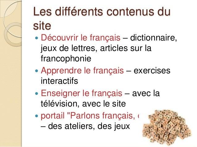 Les contenus 1. Vocabulaire 2. Prononciation des mots 3. Exercices 4. Tests de français FLE basés sur le CECR 5. Contes 6....