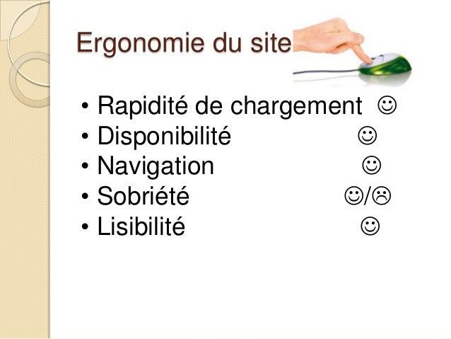 L'ergonomie du site Navigation Passable Bien Excellent Facilité de navigation On trouve facilemenet l'information désirée ...