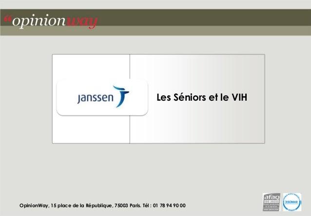 OpinionWay, 15 place de la République, 75003 Paris. Tél : 01 78 94 90 00  Les Séniors et le VIH