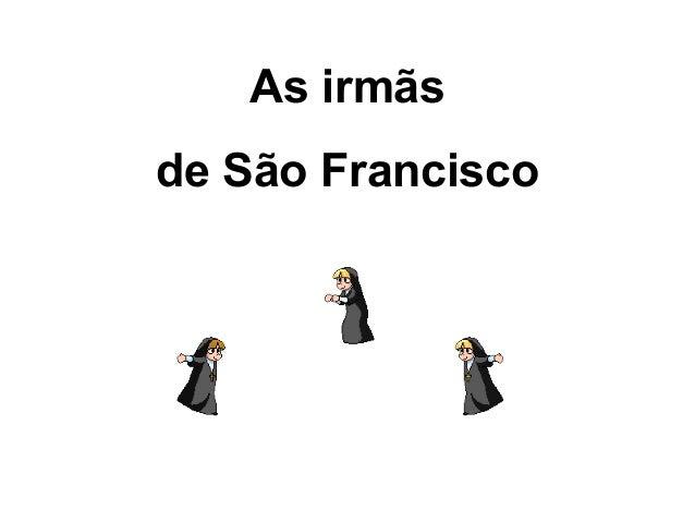 As irmãs de São Francisco
