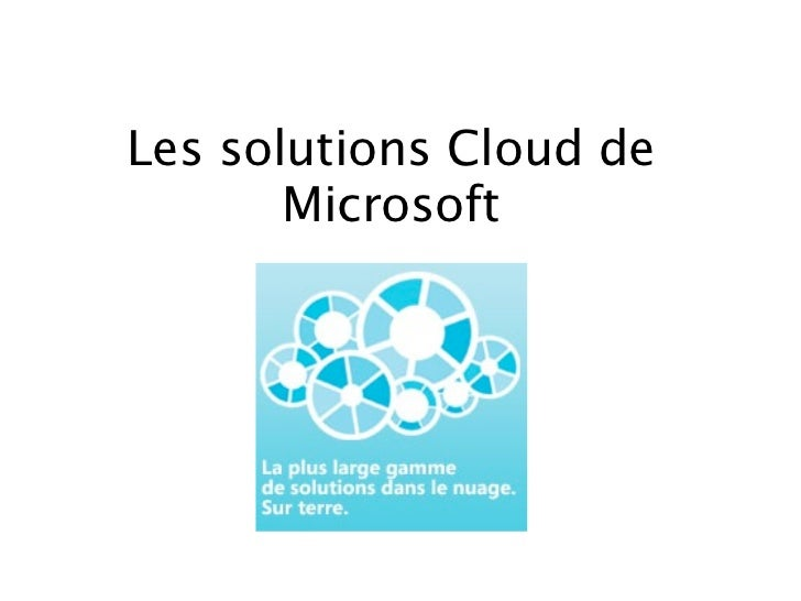 Les solutions Cloud de       Microsoft