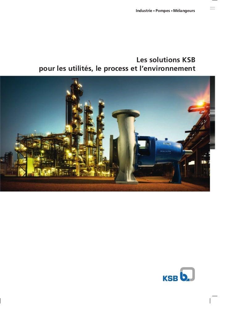 Industrie Pompes Mélangeurs                                      ■       ■                                Les solutions KS...