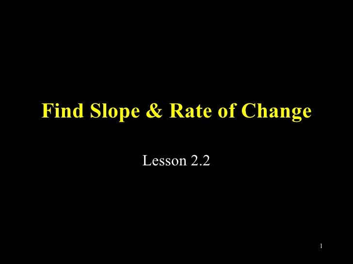 Find Slope & Rate of Change Lesson 2.2