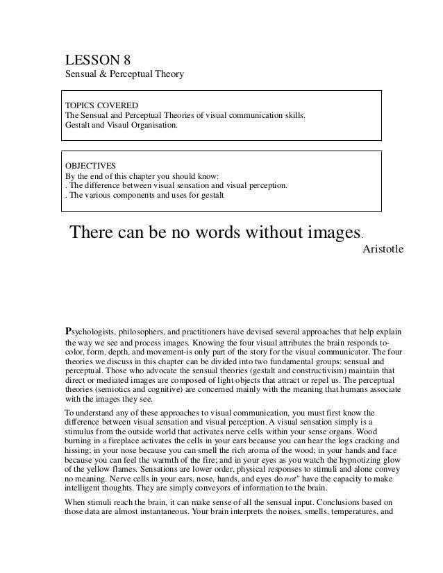 LESSON 8 Sensual & Perceptual Theory TOPICS COVERED The Sensual and Perceptual Theories of visual communication skills. Ge...