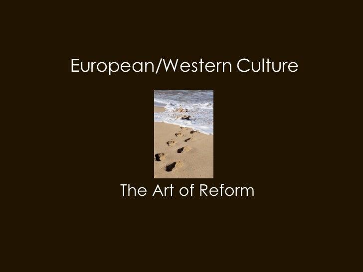 European/Western Culture The Art of Reform
