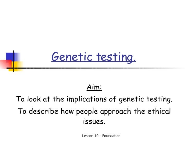 the ethics of genetic testing Genetics generation is committed to providing impartial and clear information that is engaging and accessible so that everyone can build a strong foundation for informed decision making.