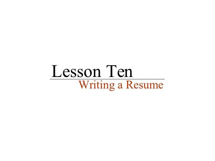 Lesson Ten Writing a Resume