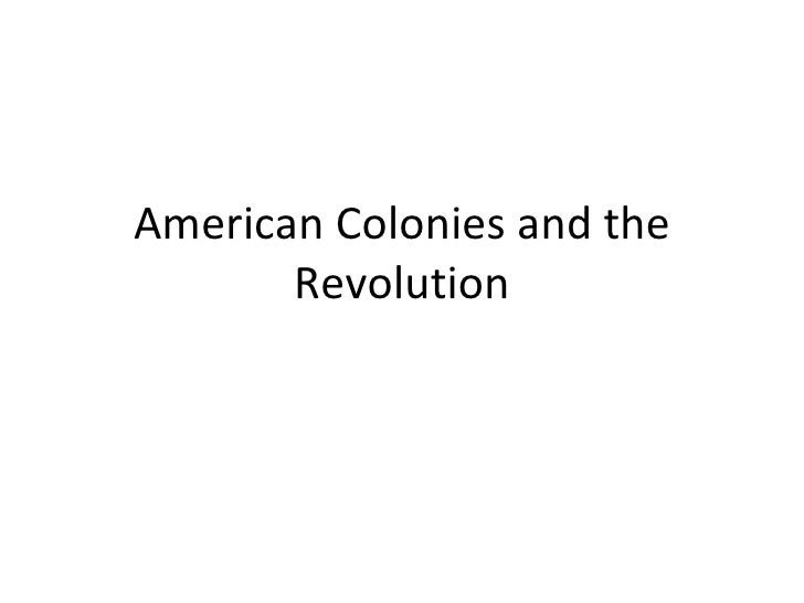 American Colonies and the Revolution