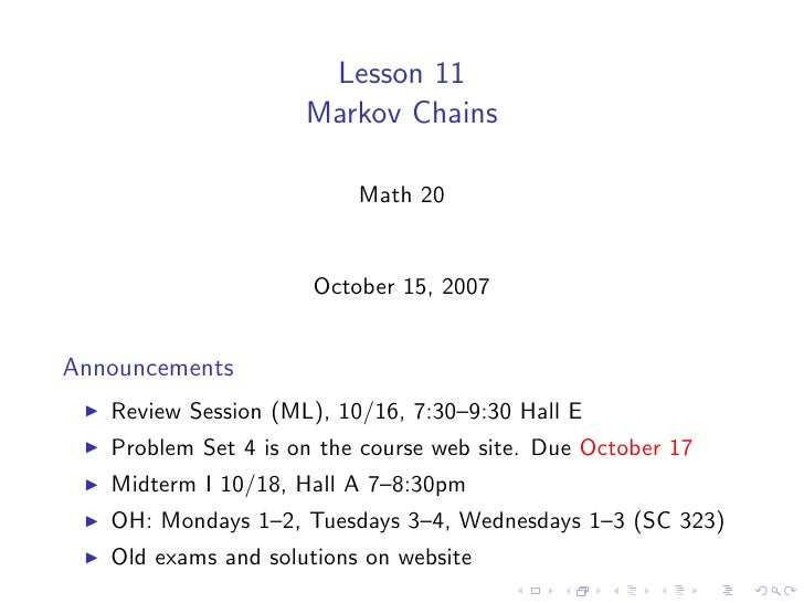 Lesson 11                      Markov Chains                            Math 20                         October 15, 2007  ...