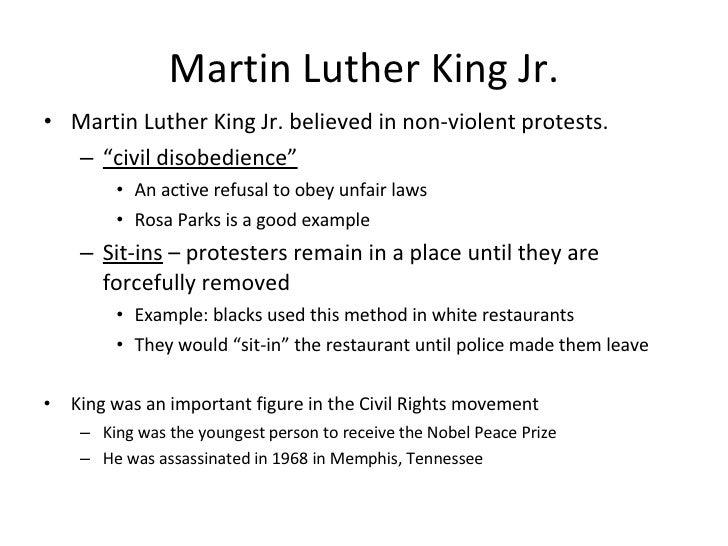 "Martin Luther King Jr. <ul><li>Martin Luther King Jr. believed in non-violent protests.  </li></ul><ul><ul><li>"" civil dis..."