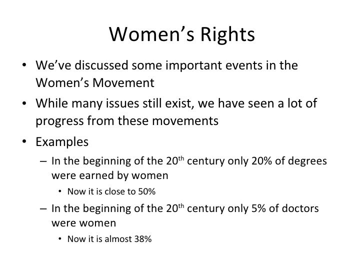 Women's Rights <ul><li>We've discussed some important events in the Women's Movement </li></ul><ul><li>While many issues s...