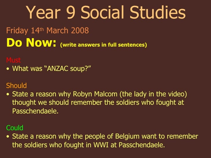 Year 9 Social Studies <ul><li>Friday 14 th  March 2008 </li></ul><ul><li>Do Now:  (write answers in full sentences) </li><...