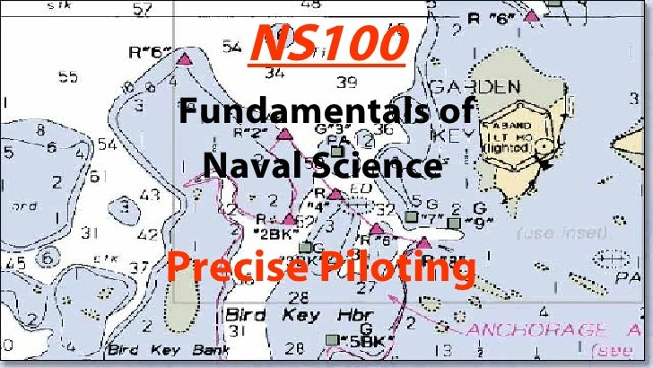 NS100 Fundamentals of Naval Science   Precise   Piloting
