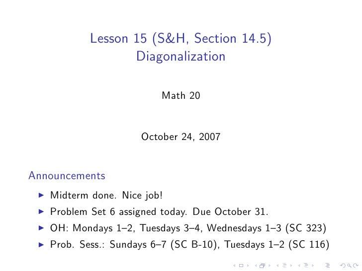 Lesson 15 (S&H, Section 14.5)                   Diagonalization                           Math 20                        O...