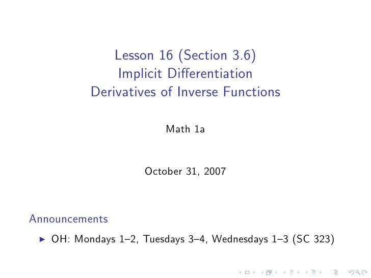 Lesson 16 (Section 3.6)               Implicit Differentiation           Derivatives of Inverse Functions                  ...
