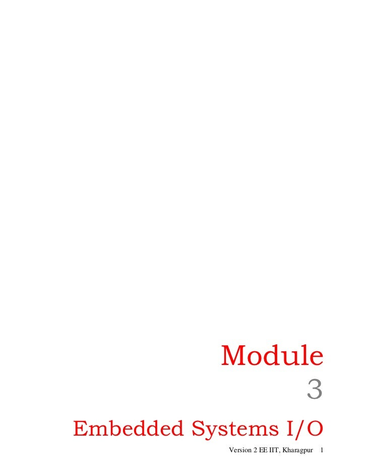 Module                3Embedded Systems I/O            Version 2 EE IIT, Kharagpur 1