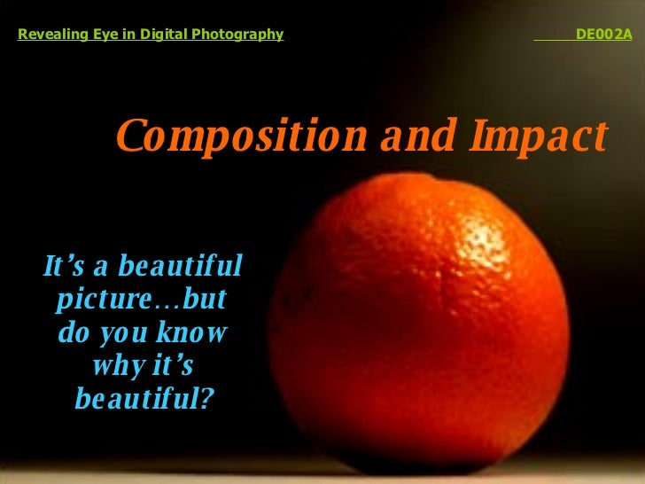 Composition and Impact Revealing Eye in Digital Photography   DE002A It's a beautiful picture…but do you know why it's bea...