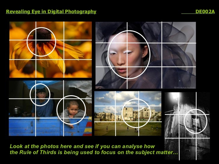 Revealing Eye in Digital Photography   DE002A Look at the photos here and see if you can analyse how  the Rule of Thirds i...
