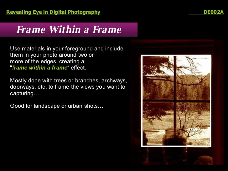 Frame Within a Frame Revealing Eye in Digital Photography   DE002A Use materials in your foreground and include  them in y...