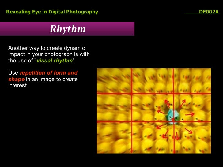 Rhythm Revealing Eye in Digital Photography   DE002A Another way to create dynamic impact in your photograph is with the u...
