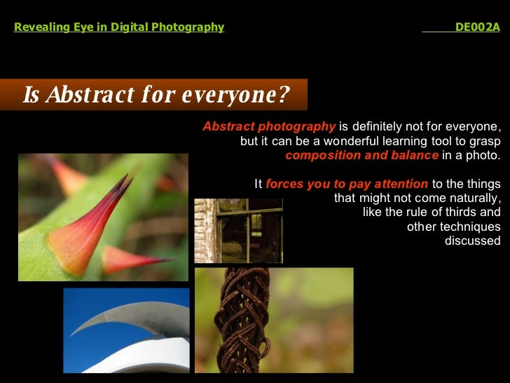 Revealing Eye in Digital Photography   DE002A Is Abstract for everyone? Abstract photography  is definitely not for everyo...