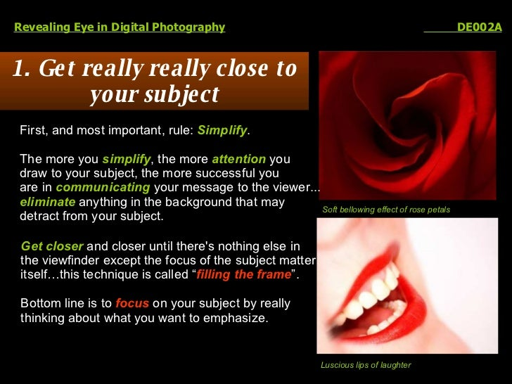 1. Get really really close to your subject Revealing Eye in Digital Photography   DE002A First, and most important, rule: ...