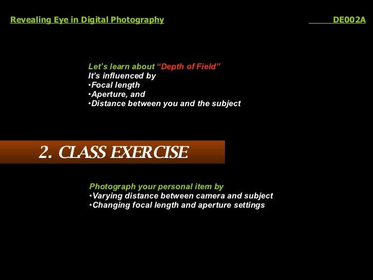 """Revealing Eye in Digital Photography   DE002A <ul><li>Let's learn about  """"Depth of Field"""" </li></ul><ul><li>It's influence..."""