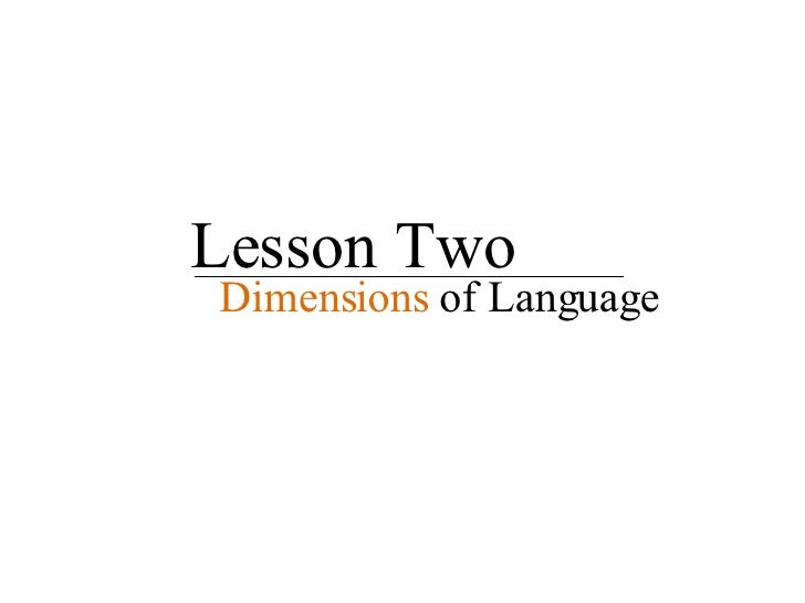 Lesson Two Dimensions   of Language